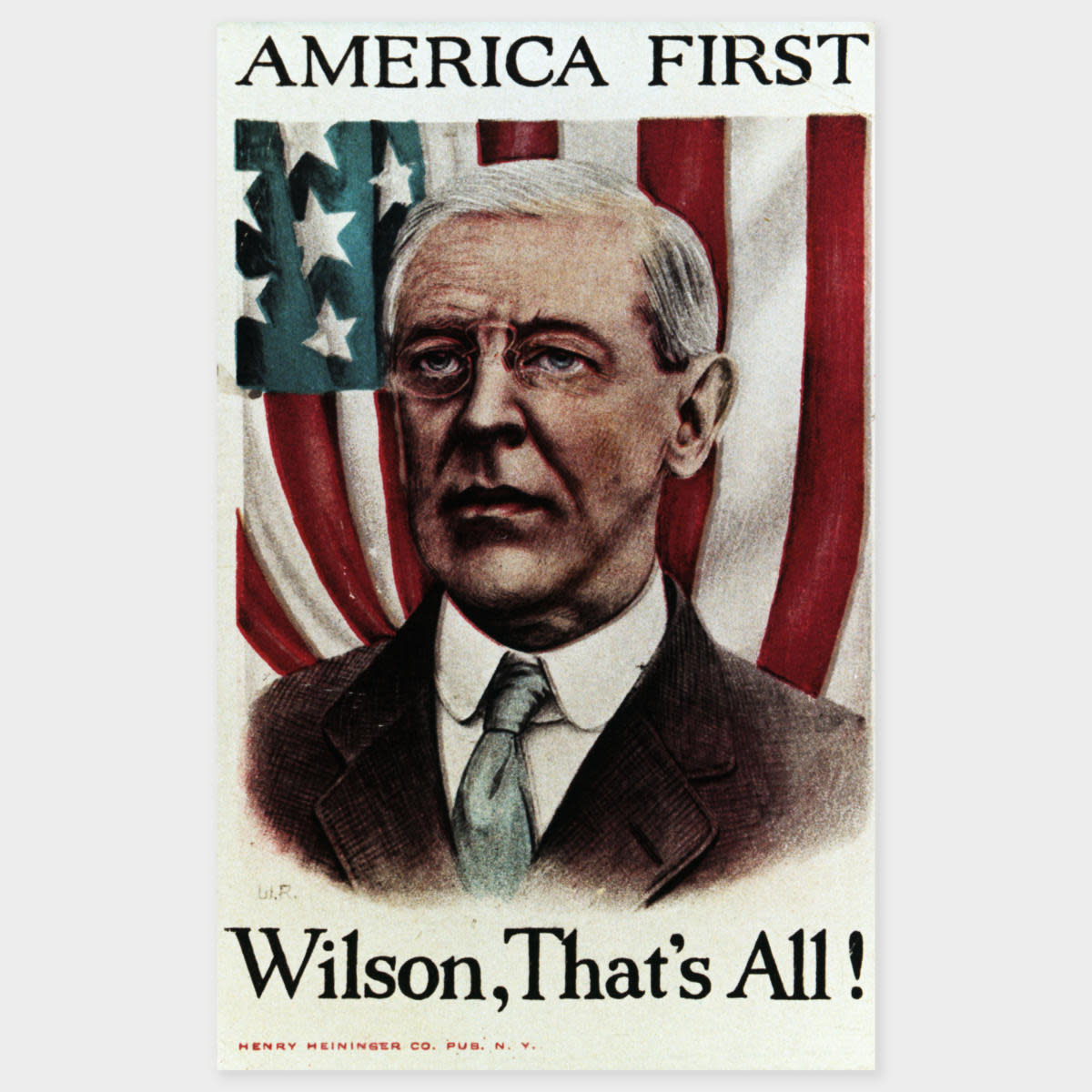 "Woodrow Wilson's campaign poster with the slogan ""America First"". (Credit: Bettmann Archive/Getty Images)"