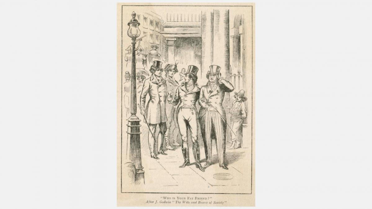 Beau Brummell, after being ignored by the Prince Regent George IV, asking Lord Moira, 'Who's  your fat friend ?' (Credit: Chronicle/Alamy Stock Photo)