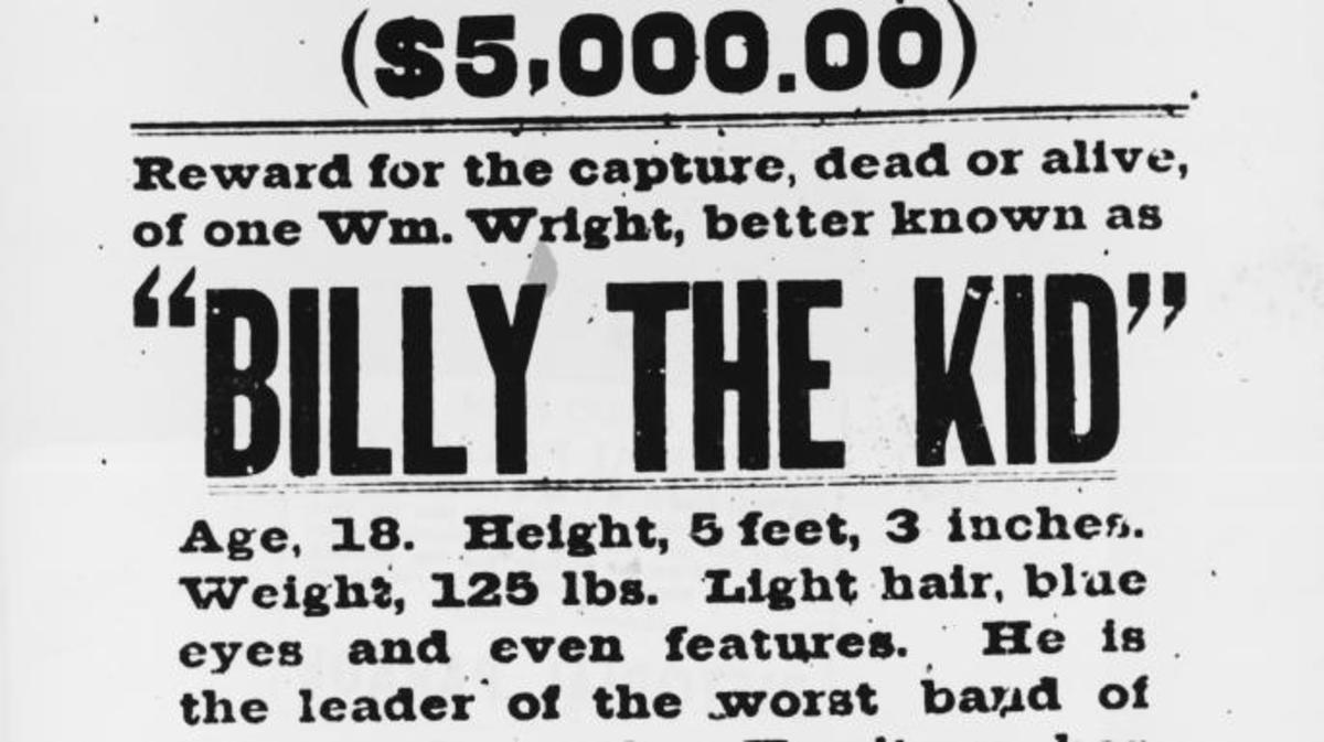 A $5,000 reward poster for the capture of Billy The Kid, dead or alive. (Credit: Hulton Archive/Getty Images)