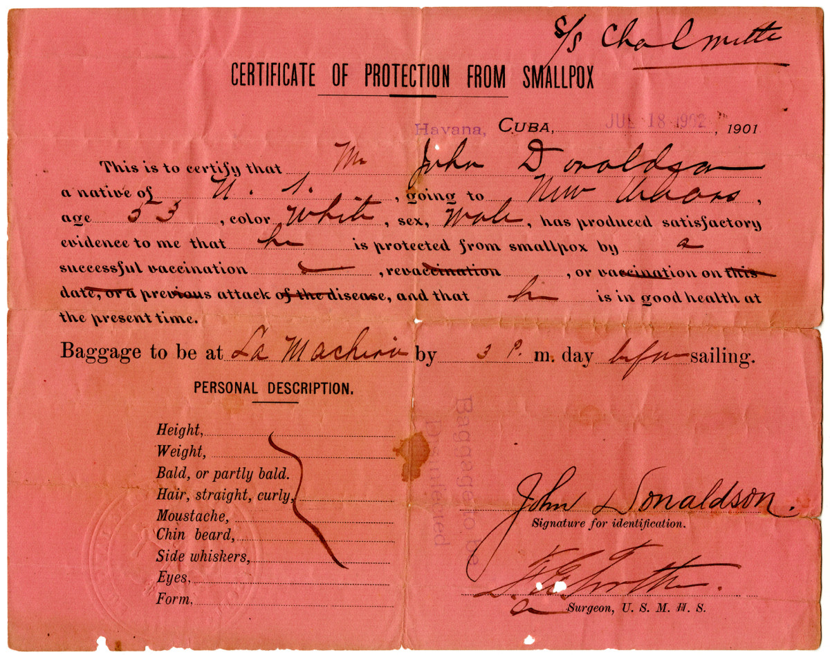 "A certificate of ""protection from smallpox"" filled out by the United States Marine Hospital Service for John Donaldson, traveling aboard SS Chalmette to New Orleans, Havana, Cuba, July 18, 1902."