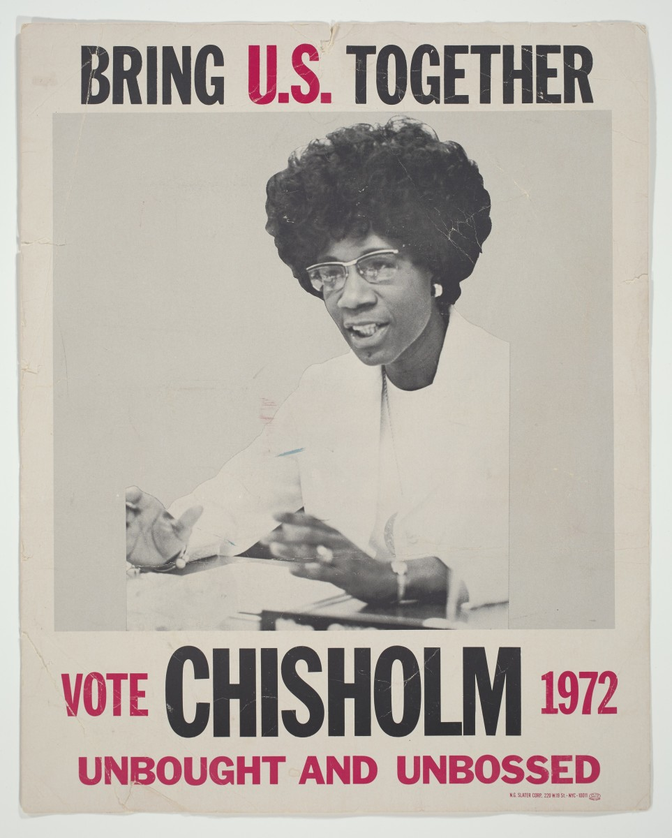 A political poster for U.S. presidential candidate Shirley Chisholm, c. 1972.