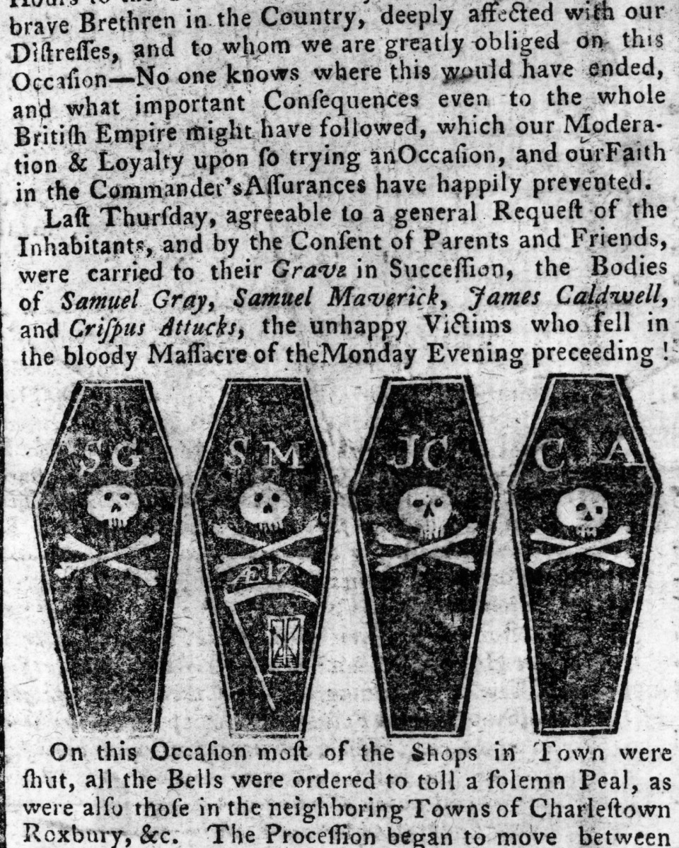 The obituaries of Samuel Gray, Samuel Maverick, James Caldwell and Crispus Attucks, four of the five colonials shot dead by British soldiers at the Boston Massacre of March 5, 1770. Four coffins bearing a skull and crossbones motif decorate the broadside article, published by American engraver Paul Revere.