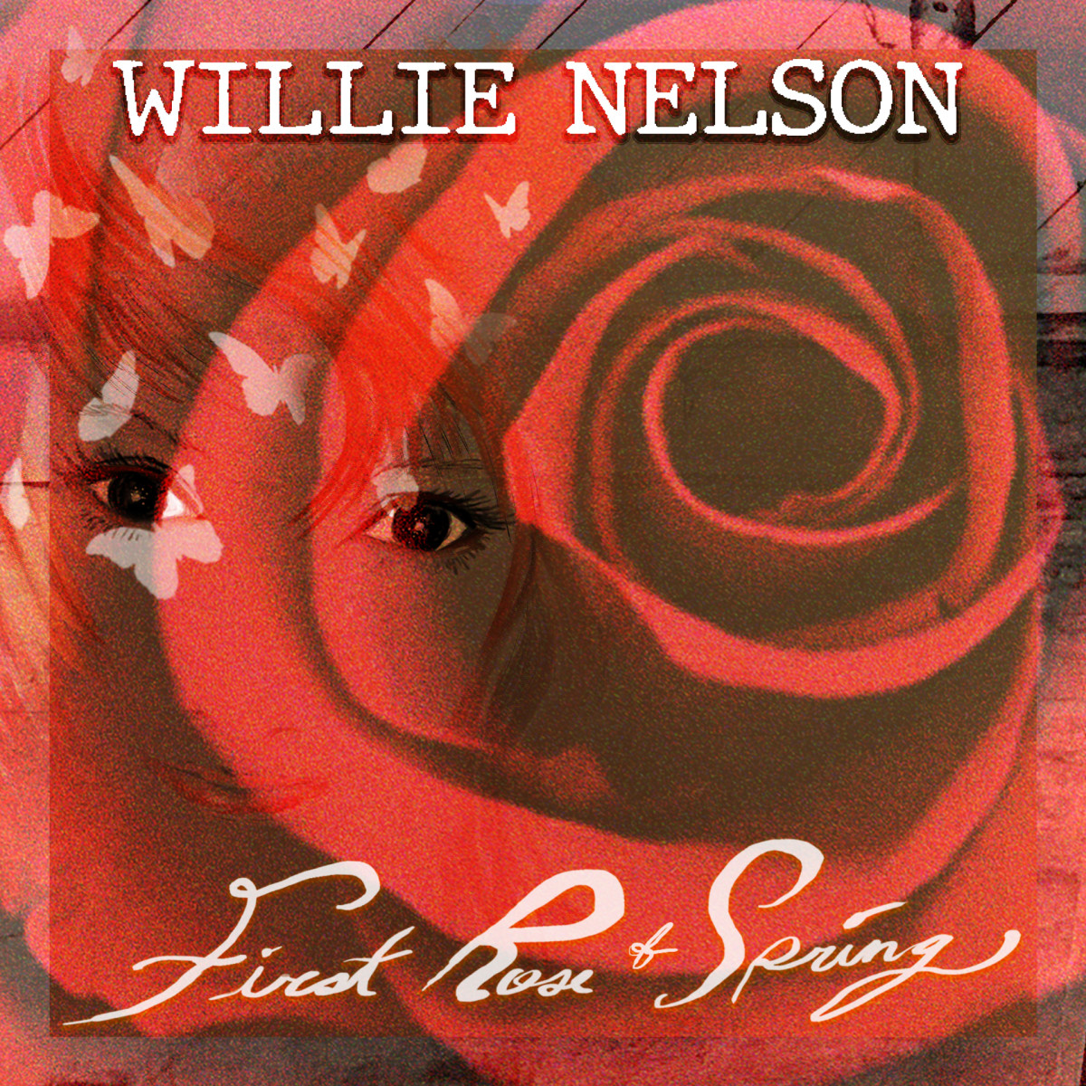 Willie Nelson, First Rose of Spring